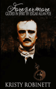Forevermore-Guided in Spirit by Edgar Allan Poe