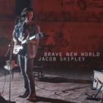 Jacob Shipley Brave New World