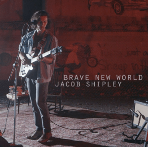 Jacob Shipley Brave New World