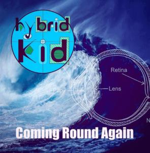 Hybrid Kid Coming Round Again
