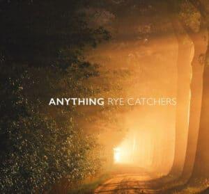 Anything Rye Catchers