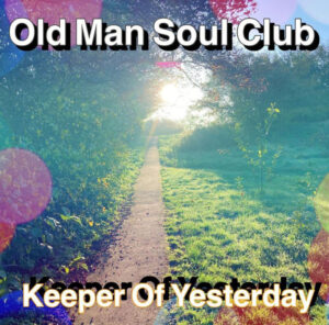 Keeper Of Yesterday Old Man Soul Club