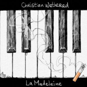 La Madeleine Christian Wethered