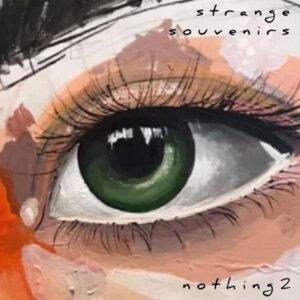 Nothing2 Strange Souvenirs