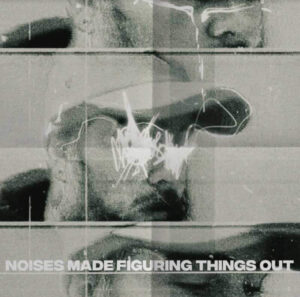 Noises Made Figuring Things Out Pop Wallace