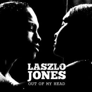Out Of My Head Laszlojones