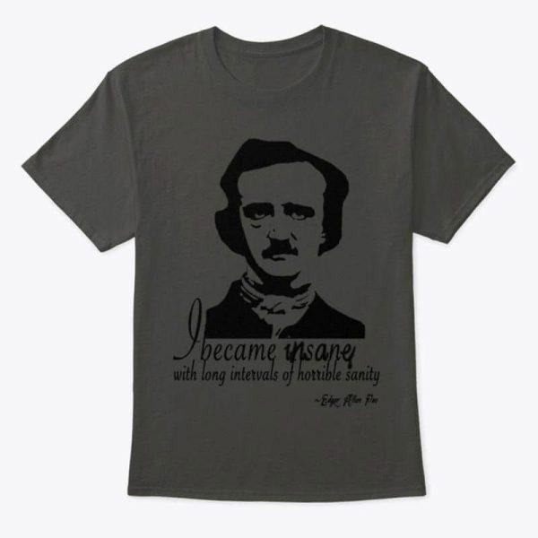 Edgar-Allan-PoetsI-became-Insane-T-Shirt-Men